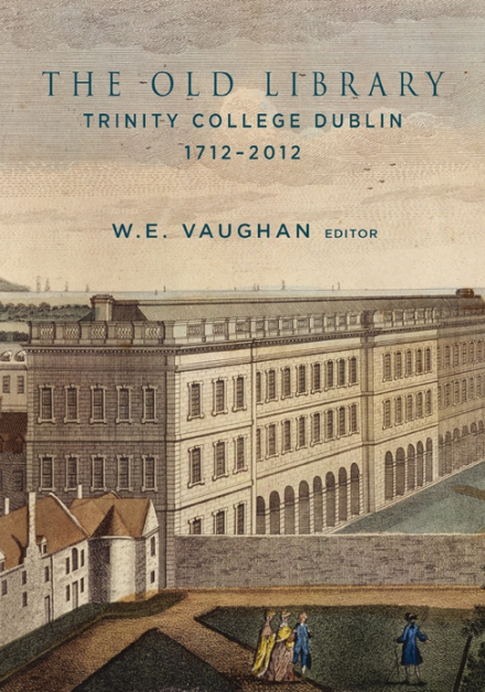 The Old Library, Trinity College Dublin, 1712–2012