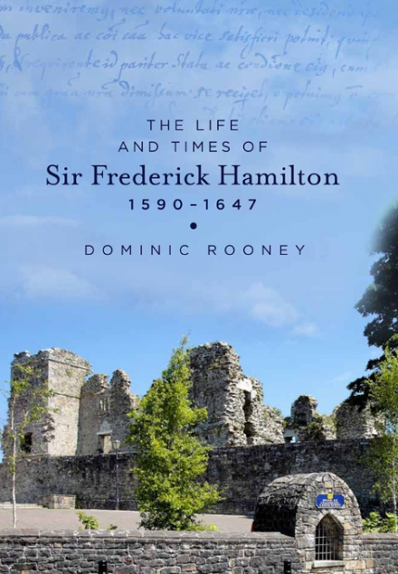 The life and times of Sir Frederick Hamilton, 1590–1647