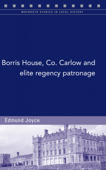 Borris House, Co. Carlow, and elite regency patronage