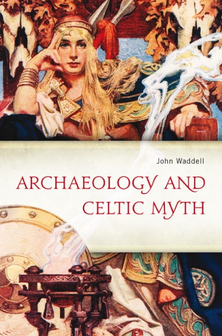 Archaeology and Celtic myth