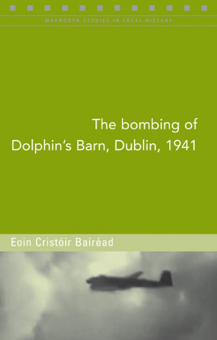 The bombing of Dolphin's Barn, Dublin, 1941
