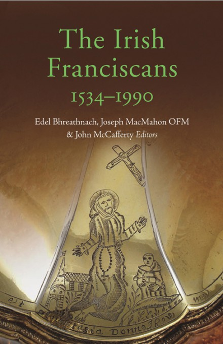 Four Courts Press The Irish Franciscans 15341990