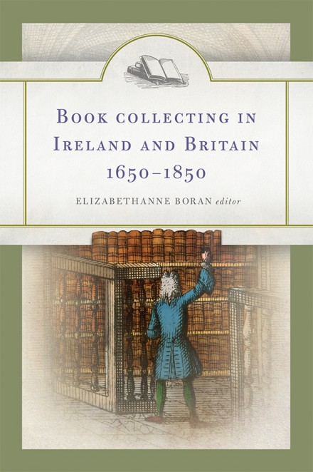Book collecting in Ireland and Britain, 1650–1850