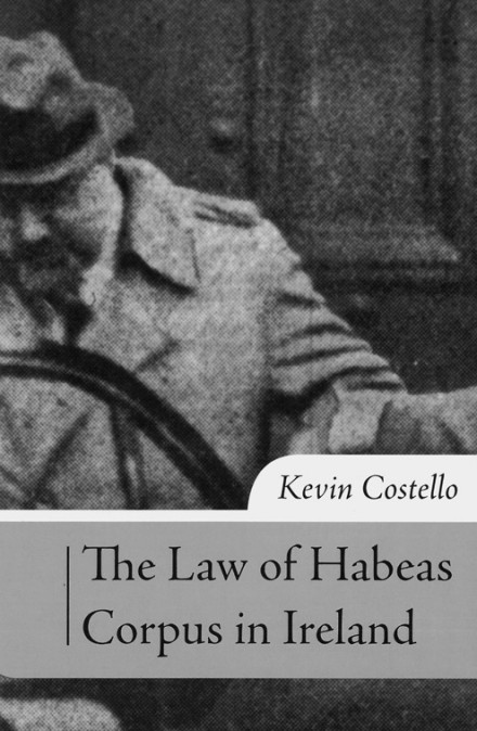 The law of habeas corpus in Ireland