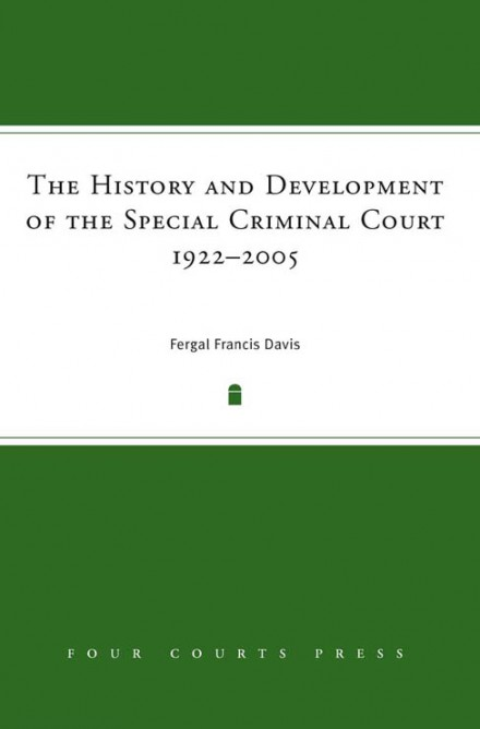The history and development of the Special Criminal Court, 1922–2005