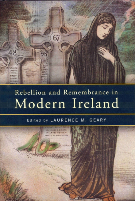 Rebellion and remembrance in modern Ireland