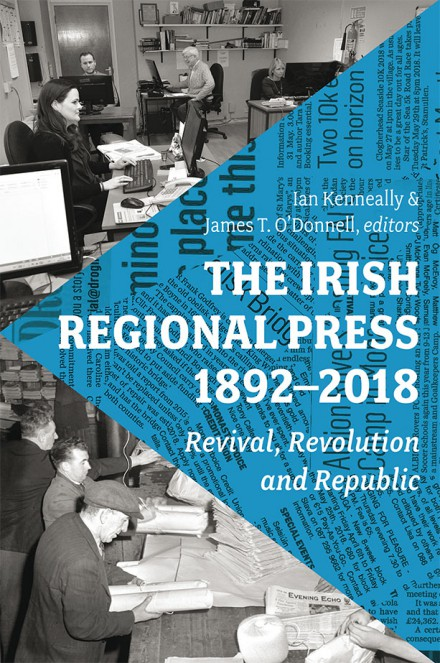 The Irish Regional Press, 1892–2018
