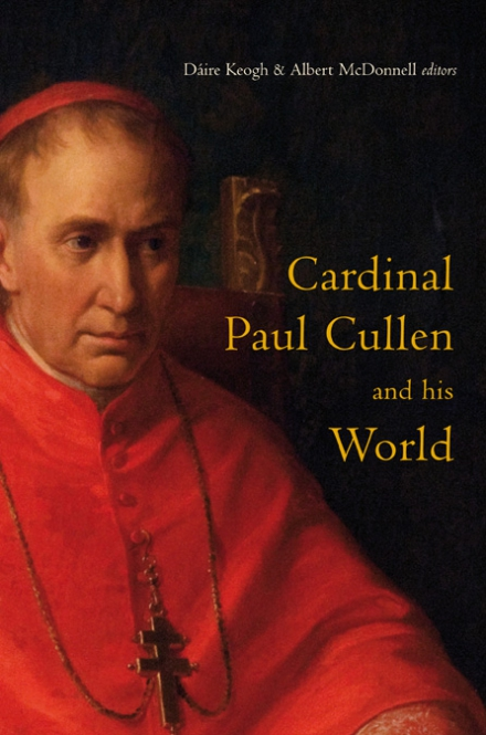 Cardinal Paul Cullen and his world
