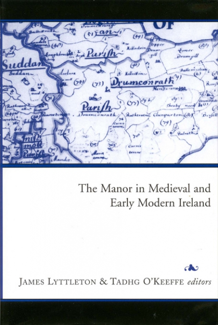 The manor in medieval and early modern Ireland