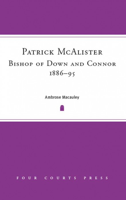 Patrick McAlister, Bishop of Down and Connor, 1886–95