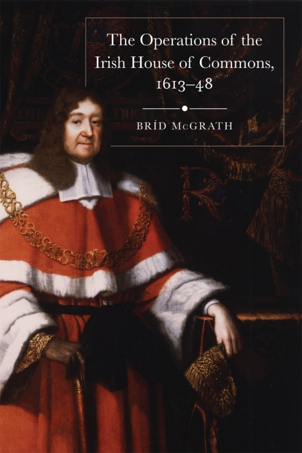 The operations of the Irish House of Commons, 1613–48