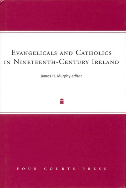 Evangelicals and Catholics in nineteenth-century Ireland