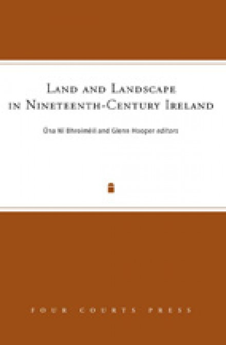 Land and Landscape in Nineteenth-Century Ireland