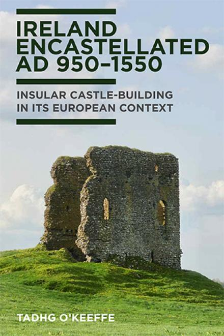 Ireland Encastellated, AD 950–1550