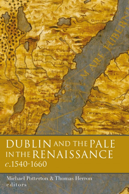 Dublin and the Pale in the Renaissance, c.1540–1660