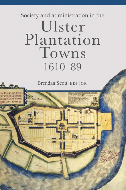 Society and administration in the Ulster Plantation towns, 1610–89