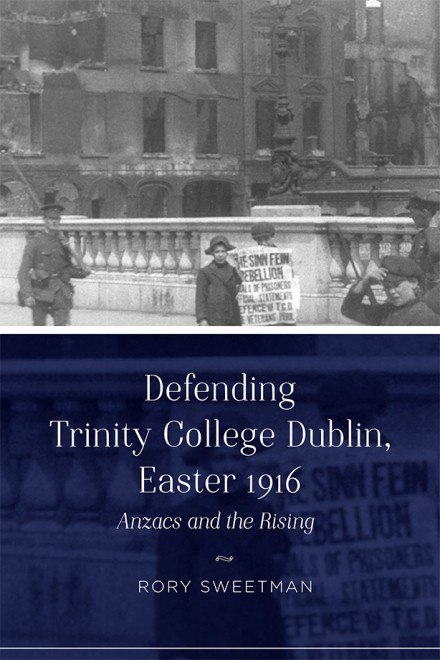 Four Courts Press | Defending Trinity College Dublin, Easter 1916