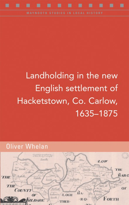 Landholding in the new English settlement of Hacketstown, Co. Carlow, 1635–1875