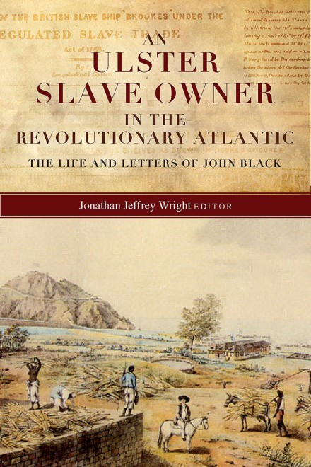 An Ulster slave owner in the revolutionary Atlantic