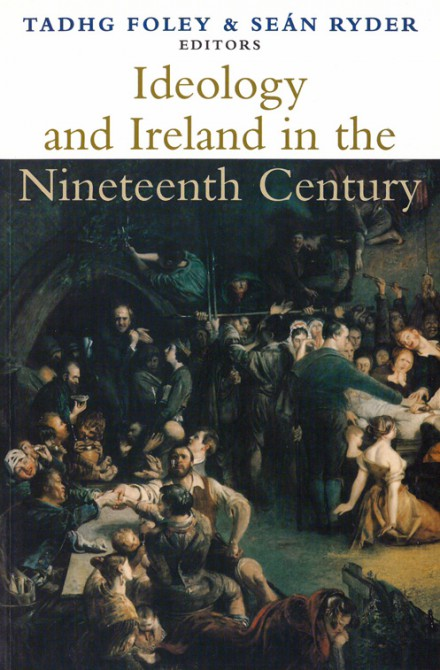Ideology and Ireland in the nineteenth century