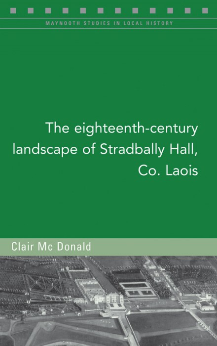 The eighteenth-century landscape of Stradbally Hall, Co. Laois