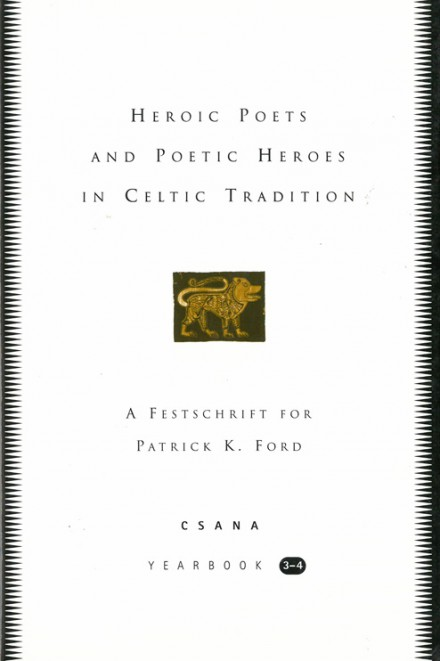 Heroic poets and poetic heroes in Celtic tradition