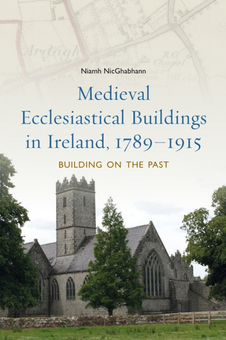 Medieval ecclesiastical buildings in Ireland, 1789–1915