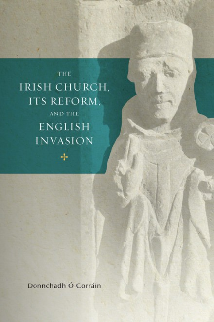 The Irish Church, its Reform and the English Invasion