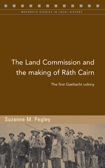 The Land Commission and the making of Ráth Cairn