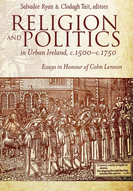 Four Courts Press Religion And Politics In Urban Ireland